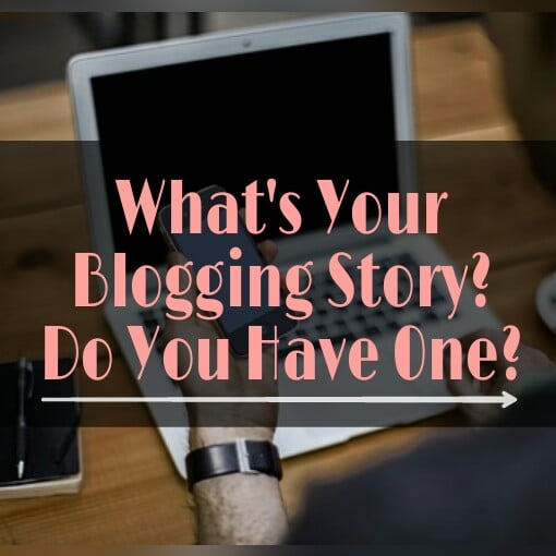 What's Your Blogging Story? 1