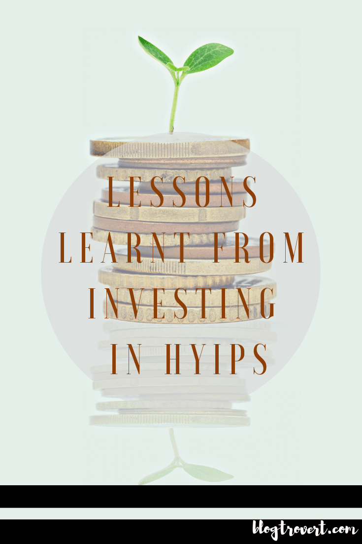 My Experience With High Yield Investment Programs (HYIPs) – Do They Really Pay? 1