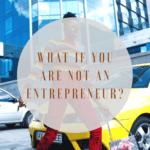I am not an entrepreneur