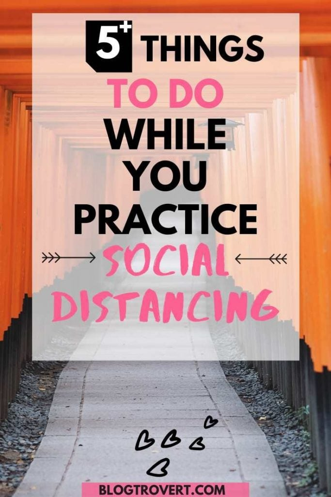 The Challenges and What To Do While Practising Social Distancing 3