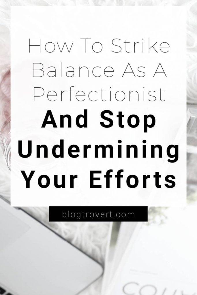 how a perfectionist can manage perfectionism